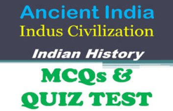 MCQ Set] Indus valley Civilization> Objective GK Questions