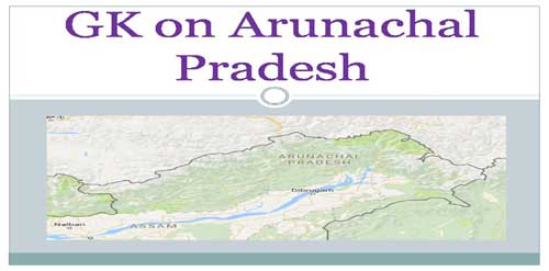 Important Points and Facts of Arunachal Pradesh