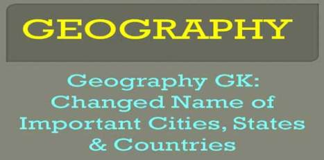 Old & New Names of Cities, States & Countries Around the