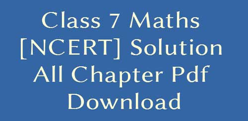 NCERT Math Solutions for Class 7 All Chapters PDF Download