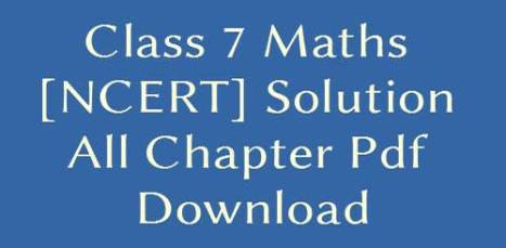 NCERT Class 7> Math Solutions All Chapters PDF Download
