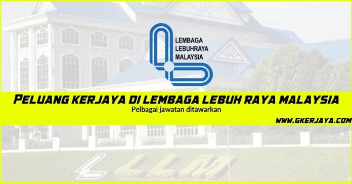 Jawatan Kosong Lembaga Lebuh Raya Malaysia