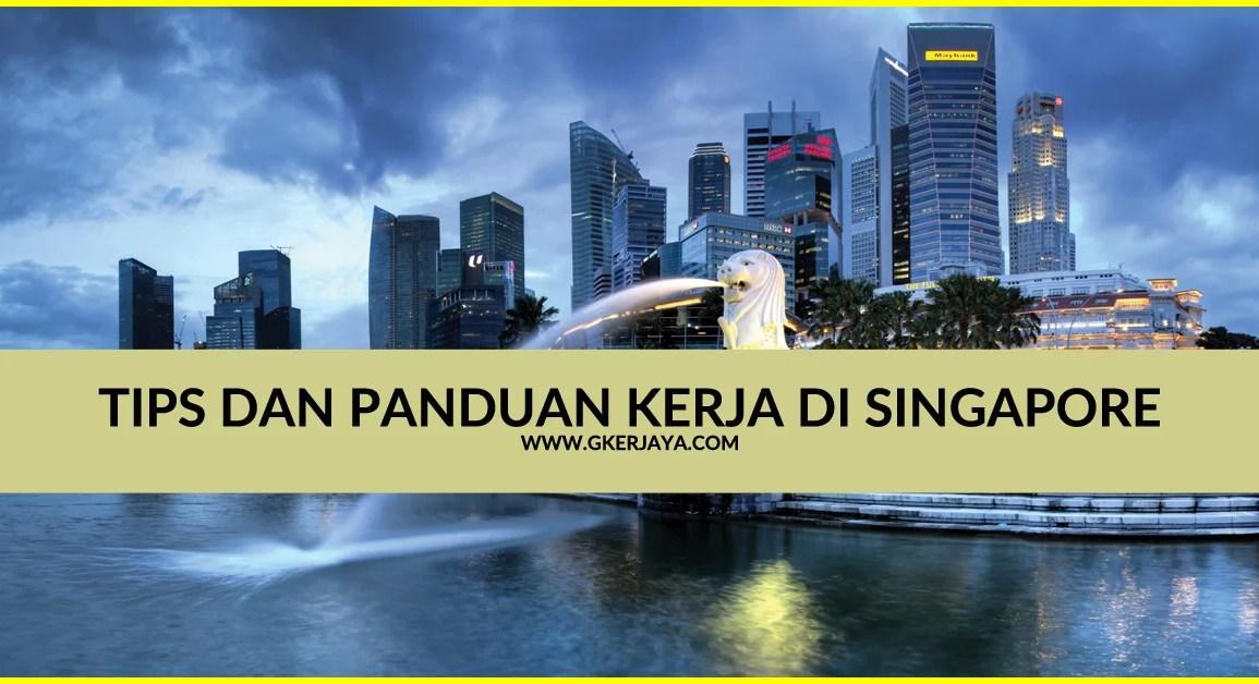 Tips dan Panduan Kerja di Singapore
