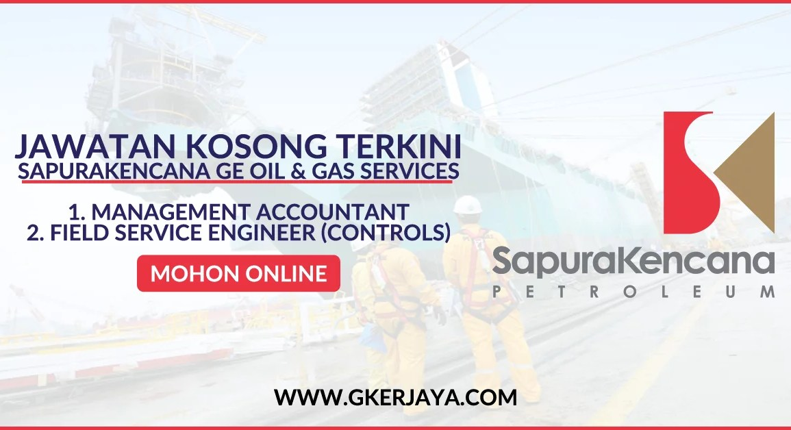 Job vacancies SapuraKencana GE Oil and Gas Services