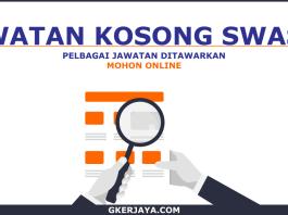 Kerja kosong Swasta Terkini Mohon Online