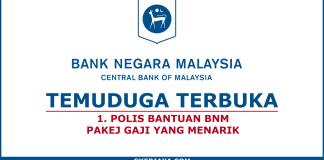Temuduga Terbuka Polis Bantuan Bank Negara Malaysia