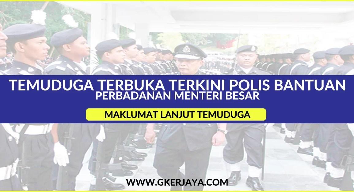 Temuduga Terbuka Polis Bantuan Perbadanan Menteri Besar