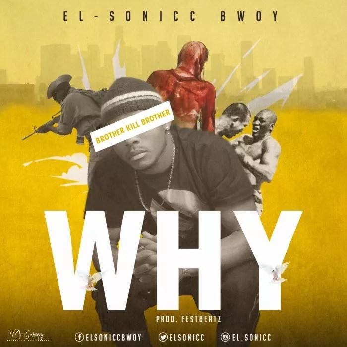 [Music] El-Sonicc Bwoy – WHY (BKB) 1