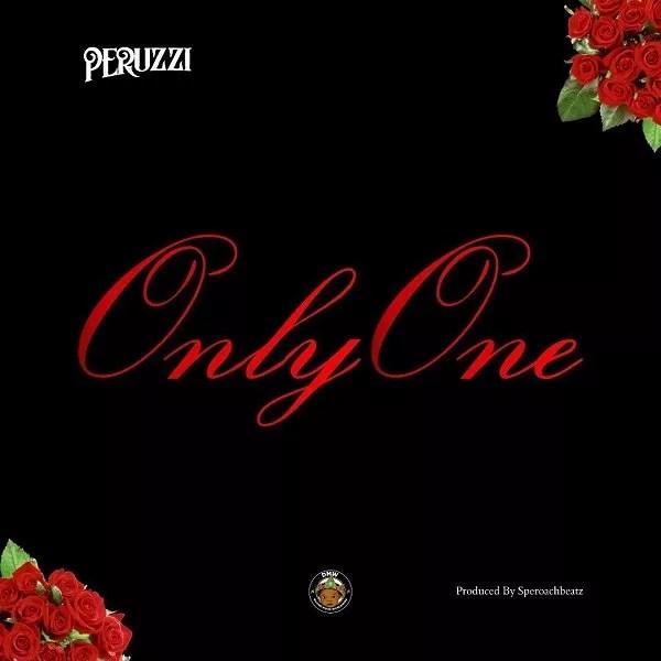 [Music] Peruzzi – Only One 1