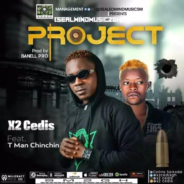 [Music] X2 Cedis Ft. T Man Chinchin – Project (Prod. By Banell Pro) 1