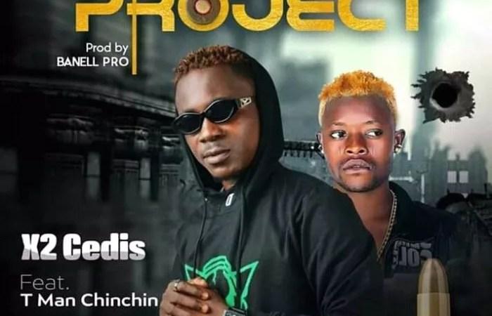 [Music] X2 Cedis Ft. T Man Chinchin – Project (Prod. By Banell Pro) 24