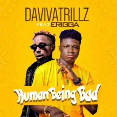 Daviva Trillz ft Erigga: Human Being Bad 2