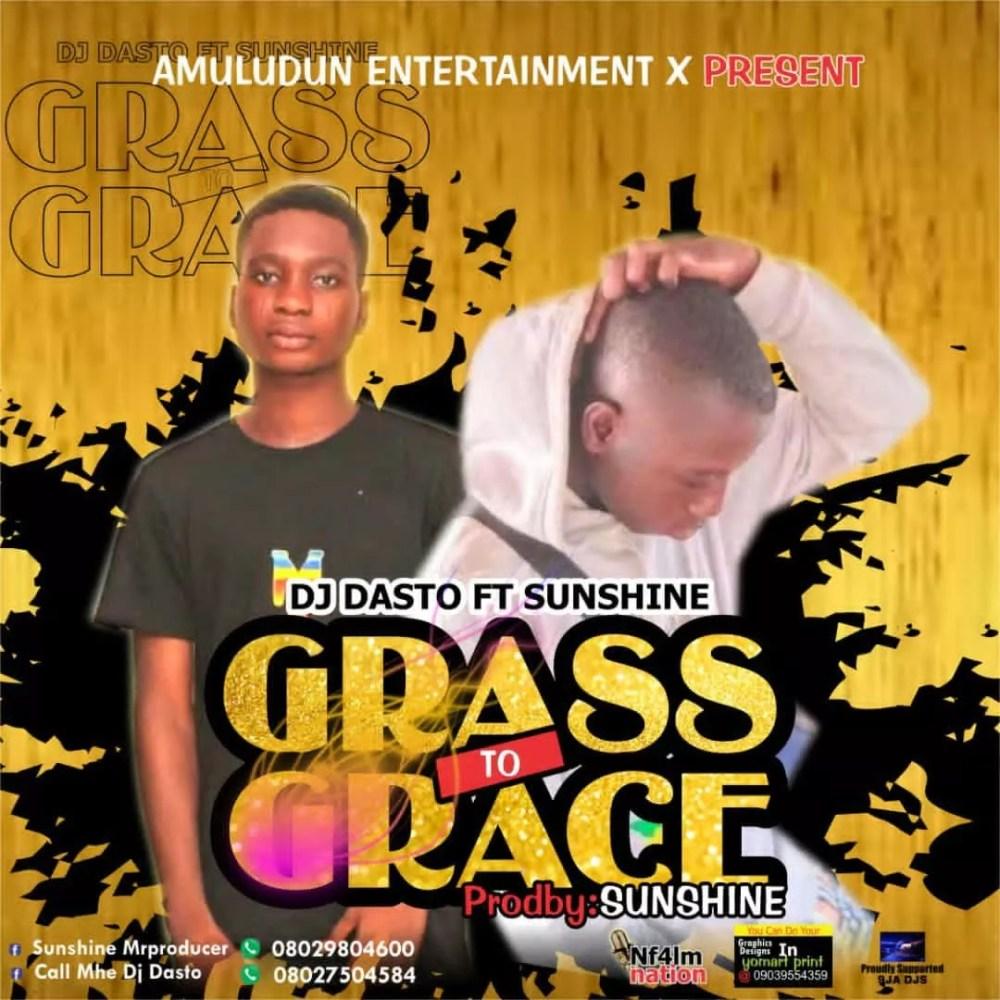 [Music] DJ Dasto Ft Sunshine - Grass To Grace 1