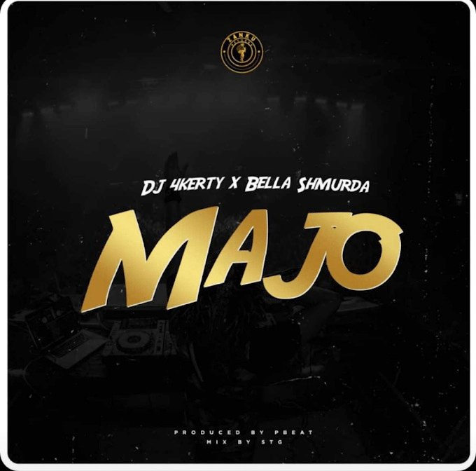 [Music] DJ 4Kerty Ft. Bella Shmurda – Majo 1