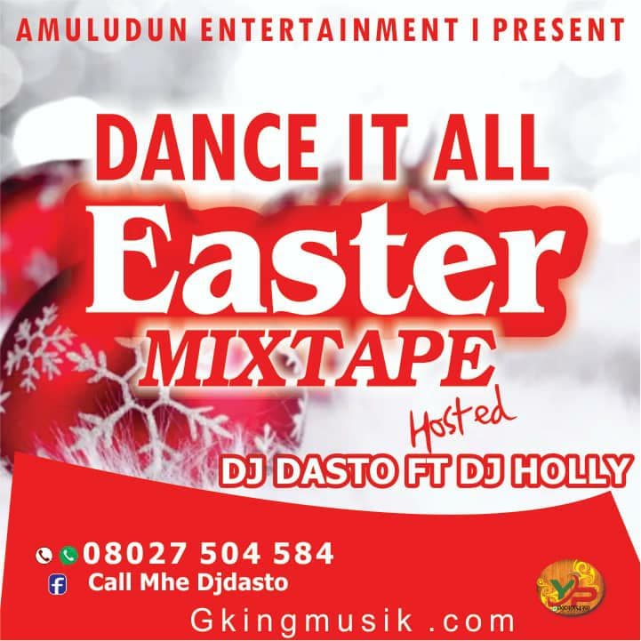[Mixtape] DJ Dasto FT DJ Holly - Dance it all (Easter Mixtape) 1