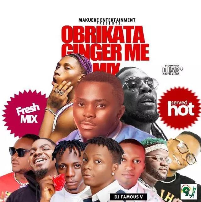 DJ Famous V – Obrikata And Ginger Me mixtape