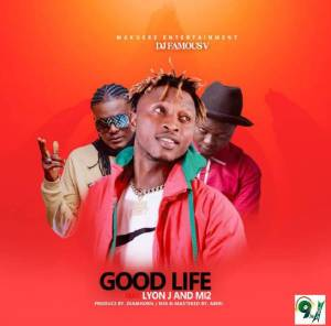 Download DJ Famous V Ft MI2 Lyon J – Good Life