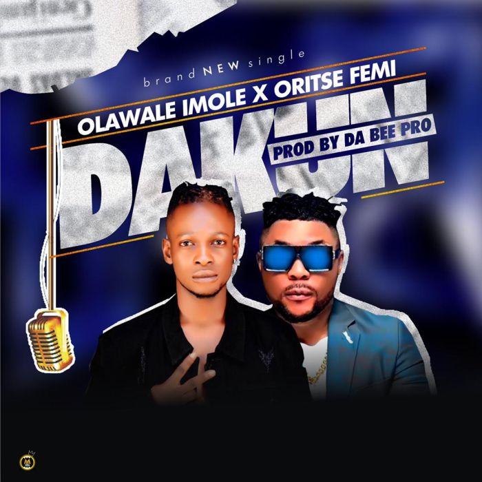 Download Olawale Imole x Oritse Femi – Dakun