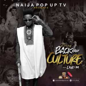 Liuz M – Bring Back Our Culture Mp3 Download Audio
