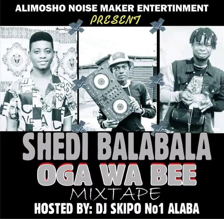 Dj Skipo - Shedi Bala Bala Oga Wa Be Mixtape