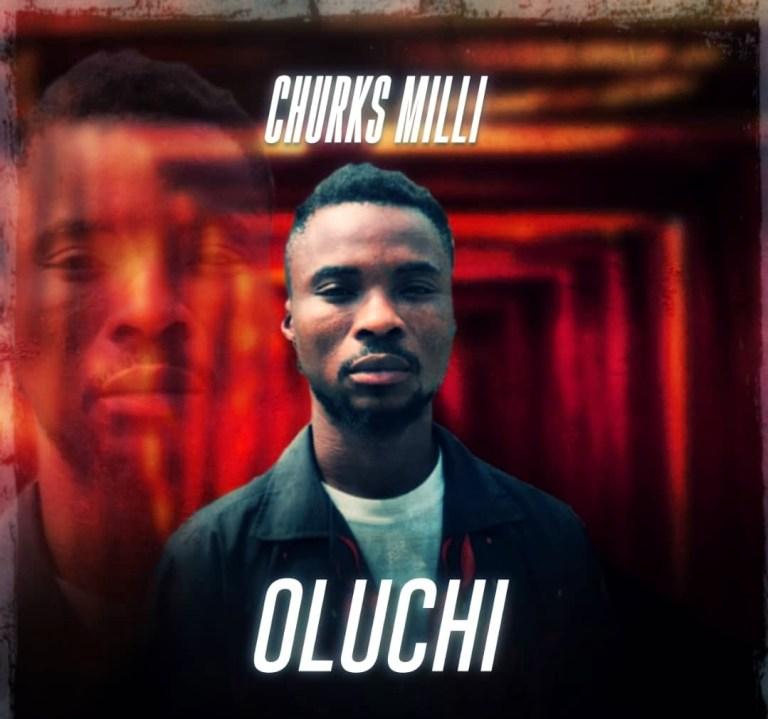 Download Churks Milli – Oluchi 1