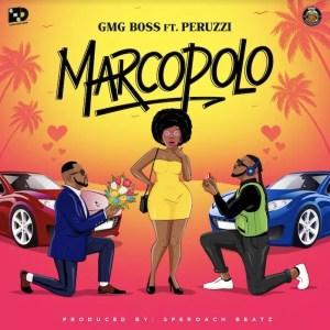 Download GMG Boss Ft Peruzzi – Marco Polo