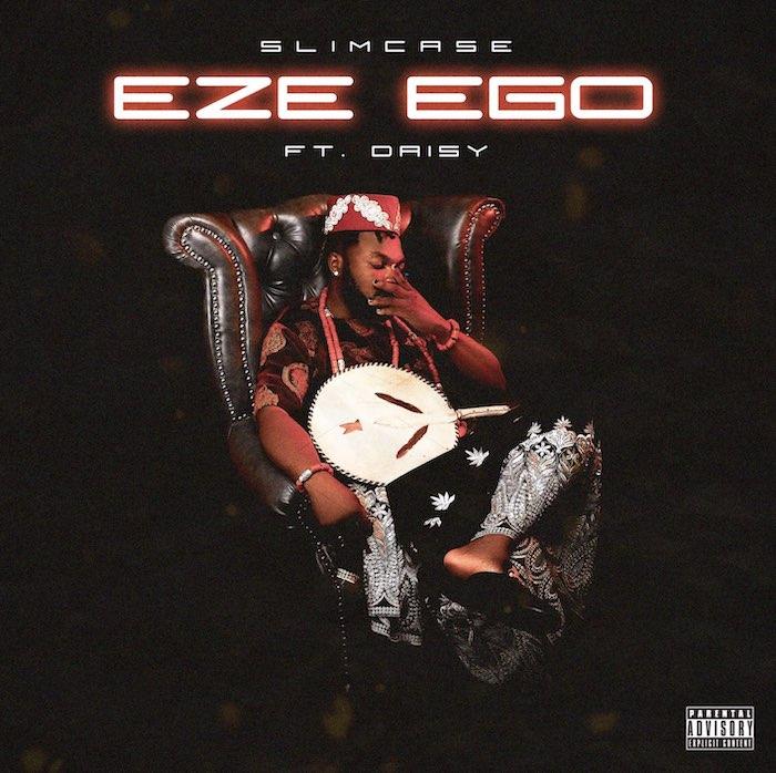Slimcase Ft Daisy – Eze Ego