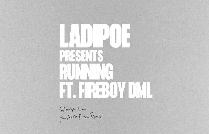 Ladipoe Ft Fireboy DML – Running