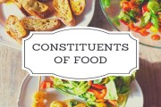 Constituents of Food: Carbohydrates, Proteins, Fats, Vitamins