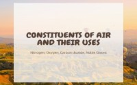 Constituents Of Air And Their Uses