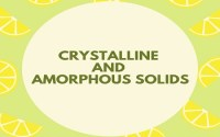 Crystalline And Amorphous Solids