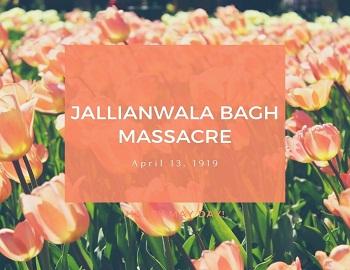 Jallianwala Bagh Massacre - Jallianwala Bagh Massacre [April 13, 1919]
