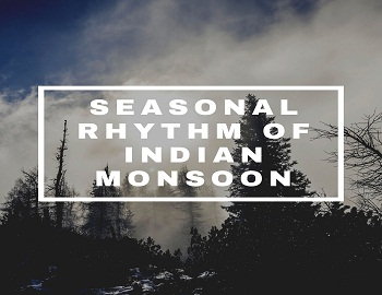 Seasonal Rhythm Of Indian Monsoon - Seasonal Rhythm Of Indian Monsoon
