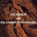 Soil Erosion & Soil Conservation Measures