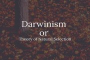 Darwinism or Theory of Natural Selection