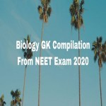 Biology GK Compilation From NEET Exam 2020