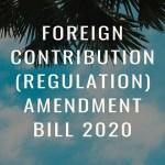 Foreign Contribution (Regulation) Amendment Bill 2020