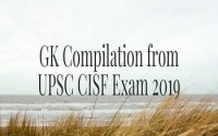 GK Compilation from UPSC CISF Exam 2019