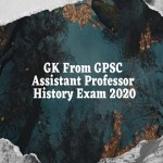 GK From GPSC Assistant Professor History Exam 2020