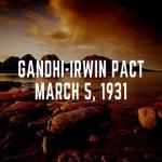 Gandhi-Irwin Pact March 5 1931