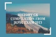 History GK Compilation from JKPSC Exam 2013