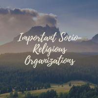 Important Socio-Religious Organizations