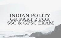Indian Polity GK Part 2 For SSC And GPSC Exam