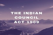 The Morley-Minto Reform or the Indian Council Act 1909