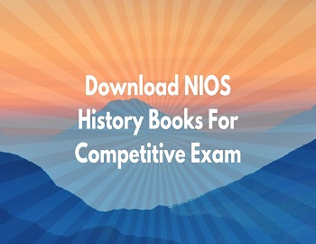 Download NIOS History Books For Competitive Exam - Download NIOS History Books For Competitive Exam