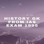 History GK From IAS Exam 1995