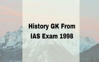 History GK From IAS Exam 1998
