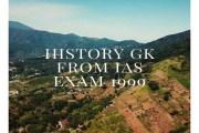 History GK From IAS Exam 1999