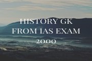 History GK From IAS Exam 2000