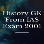History GK From IAS Exam 2001